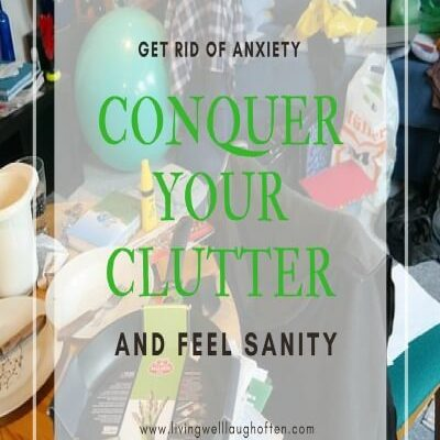 Get Rid of Anxiety Conquer your Clutter and Feel Sanity